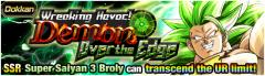 SS3 Broly Dokkan Event: Wreaking Havoc! Demon Over the Edge
